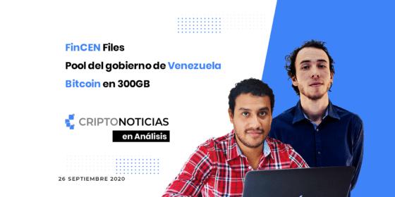 En Análisis Ep. 22: FinCEN Files, pool del gobierno de Venezuela y Bitcoin en 300GB